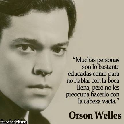 Frase de Orson Wells